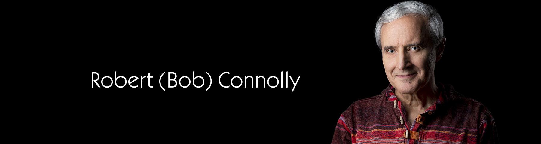 Robert (Bob) William Connolly - Canadian Media Producer